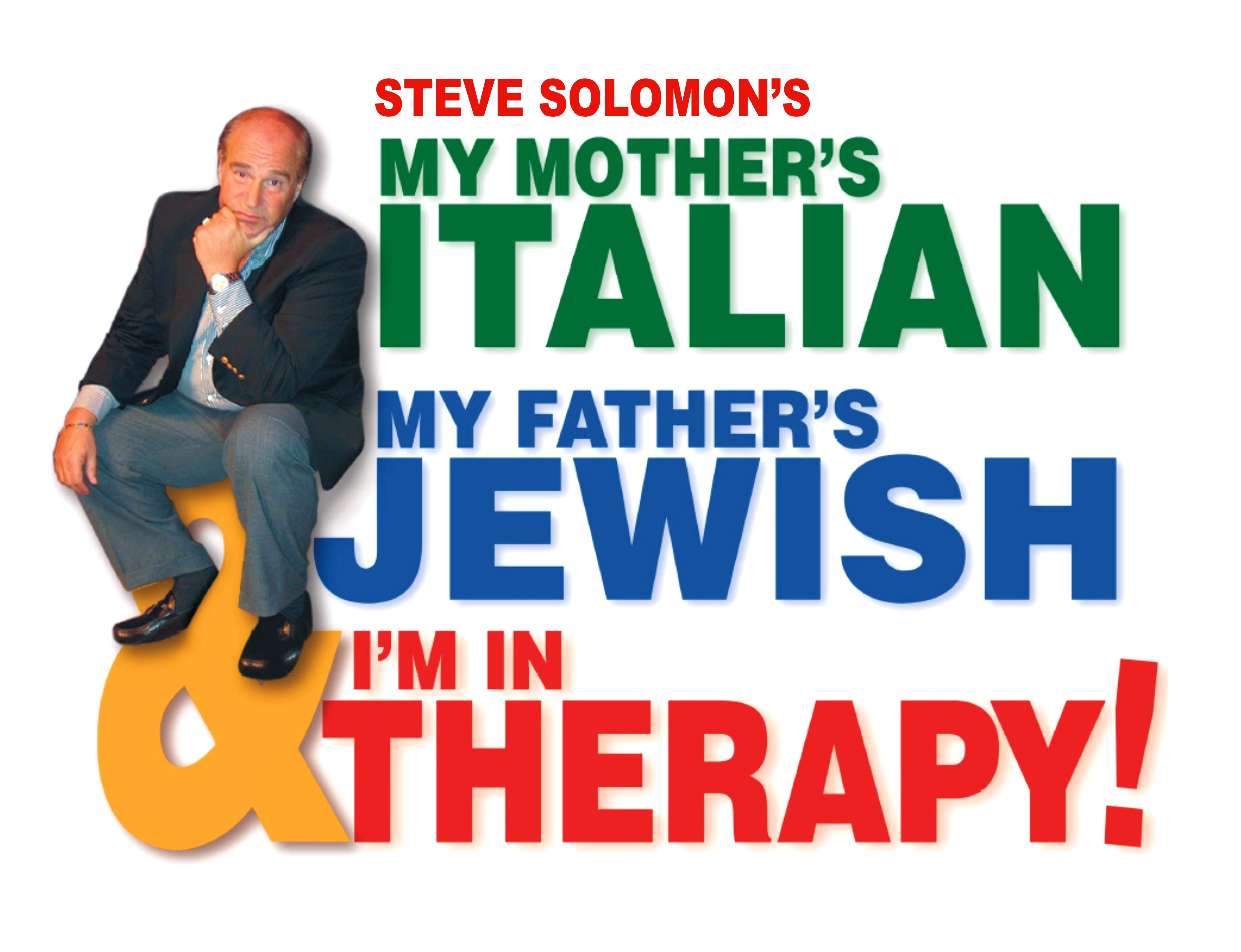 My Mother is Italian, My Father is Jewish, and I'm in Therapy