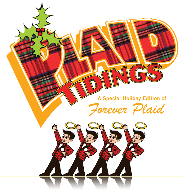 Plaid Tidings:  A Special Holiday Edition of Forever Plaid